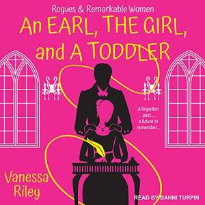 An Earl the Girl and a Toddler by Vanessa Riley: Historical Romance audiobooks