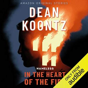 In the Heart of the Fire by bestselling author Dean Koontz