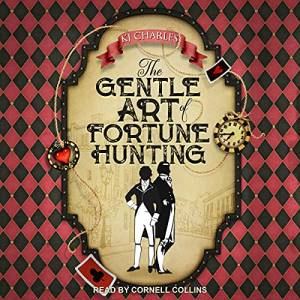 The Gentle Art of Fortune Hunting by KJ Charles: The best Romance audiobooks of 2021