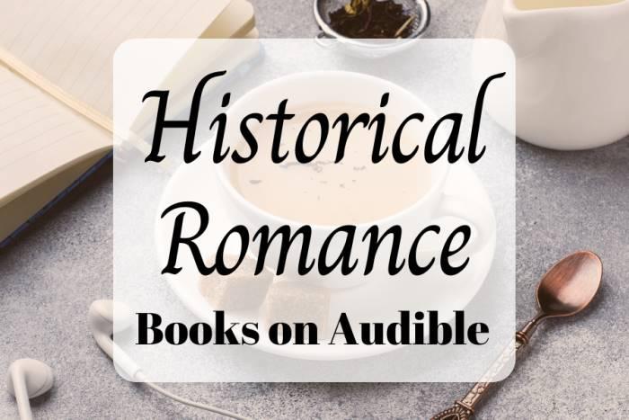 historical romance novels on audible
