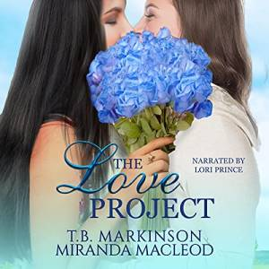 The Love Project by TB Markison and Miranda MacLeod
