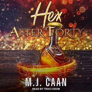 Hex After Forty by M.J. Caan