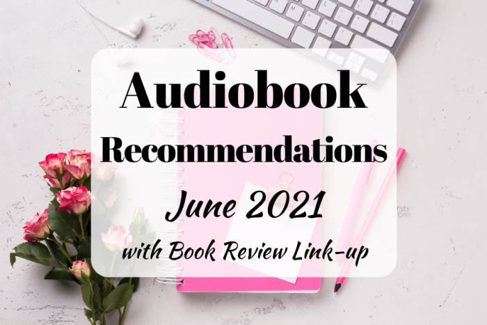 Audiobook Recommendations June 2021 with Book Blogger Link-Up
