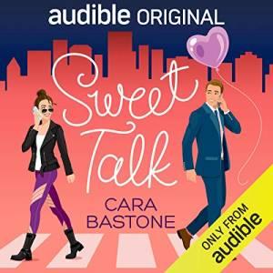 Sweet Talk by Cara Bastone - The Best Romance Audiobooks of 2021