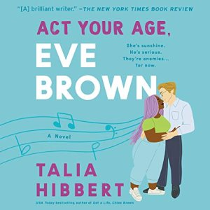 Act your Age Eve Brown by Talia Hibbert - The Best Audiobooks of 2021