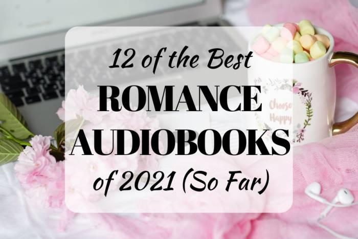The best Romance Audiobooks of 2021 so far