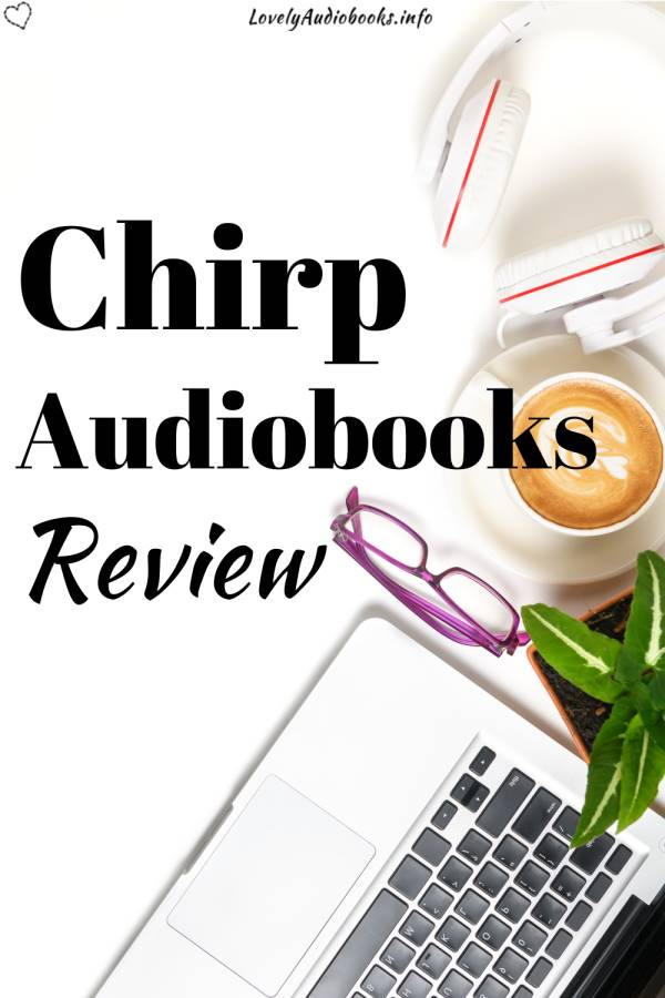 Chirp Audiobooks Review - background image showing a laptop, white headphones, glasses, and a cup of coffee