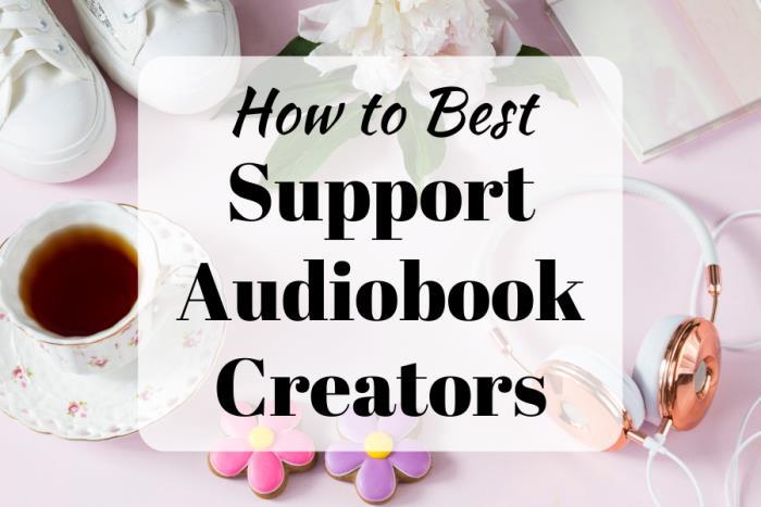 How to best Support Audiobook Creators