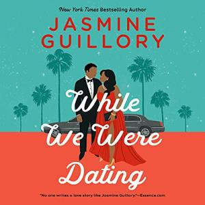 While We Were Dating by Jasmine Guillory audiobook