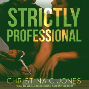 Strictly Professional by Christina C Jones: Lawyer Romance