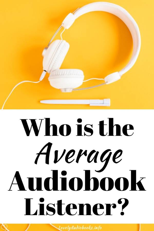 Who is the average audiobook listener?
