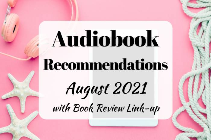 audiobook recommendations august 2021 with book blogger link-up