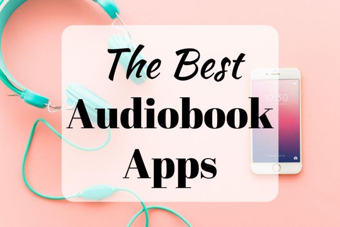 The Best Audiobook Apps