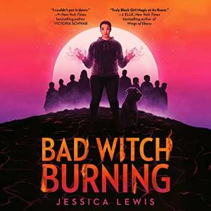 Bad Witch Burning by Jessica Lewis: Best Spooky Audiobooks