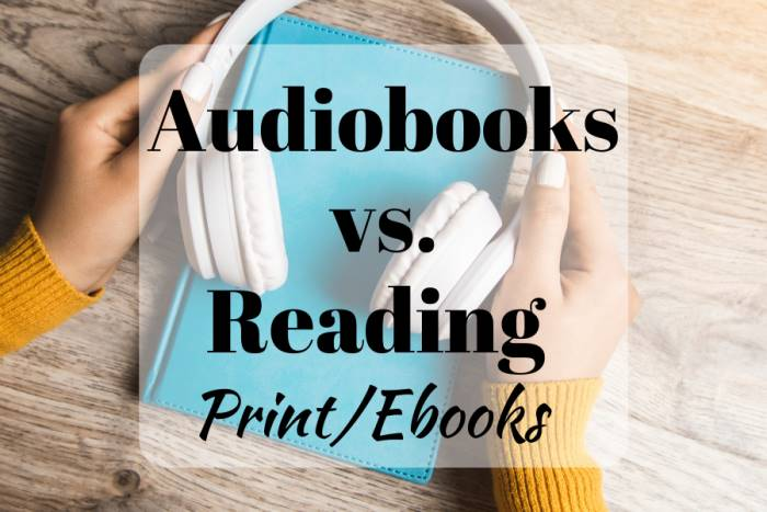 Audiobooks vs Reading Print or Ebooks